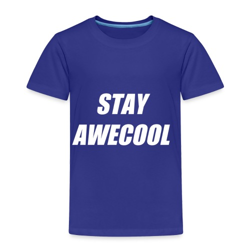 Stay Awecool - Toddler Premium T-Shirt