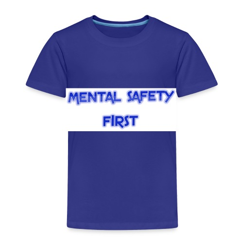 safety mentally - Toddler Premium T-Shirt