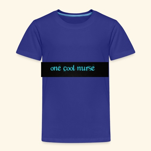 One cool nurse. - Toddler Premium T-Shirt