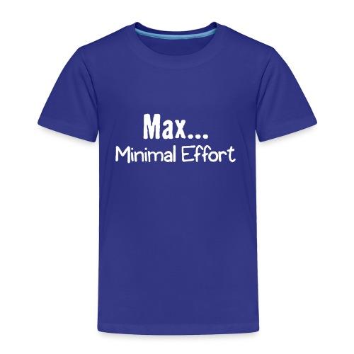 Minimal Effort - Toddler Premium T-Shirt