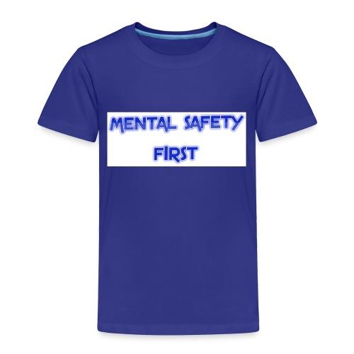 safety mentally - Toddler Premium T-Shirt
