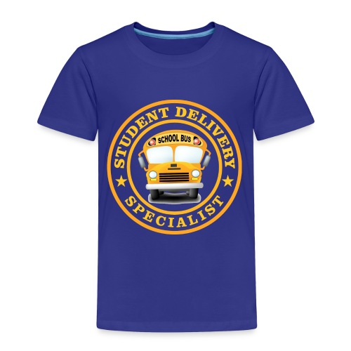 SCHOOL BUS DRIVER STUDENT DELIVERY SPECIALIST - Toddler Premium T-Shirt