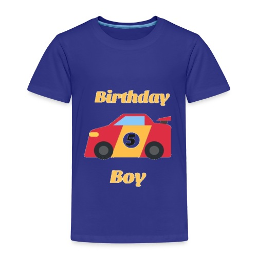 Birthday Boy 5 funny gift for car's lovers - Toddler Premium T-Shirt