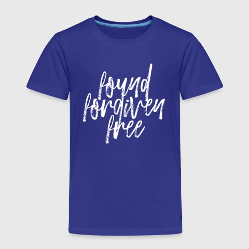 Found Forgiven Fee - Toddler Premium T-Shirt