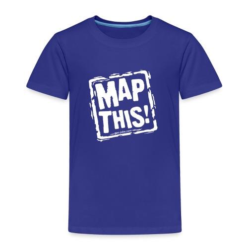MapThis! White Stamp Logo - Toddler Premium T-Shirt