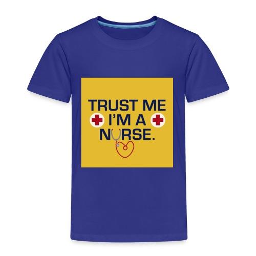 Trust me im a nurse tee - Toddler Premium T-Shirt