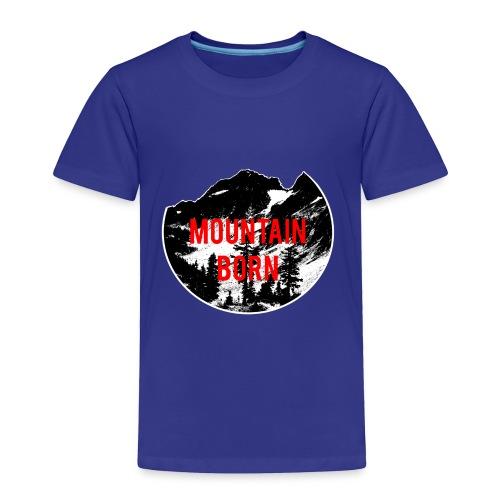 Mountain Born - Toddler Premium T-Shirt