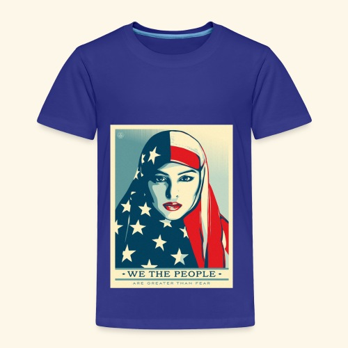 We the people are greater than fear - Toddler Premium T-Shirt