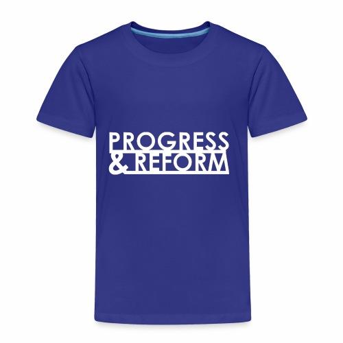 Progress and Reform - Toddler Premium T-Shirt