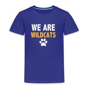 We Are Wildcats - Toddler Premium T-Shirt
