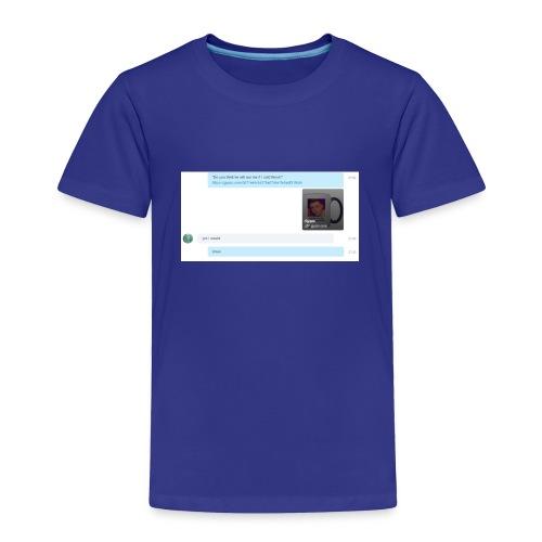 74357abedf89a7c24c9849509037d480_-1- - Toddler Premium T-Shirt