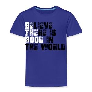 Be The Good - Toddler Premium T-Shirt