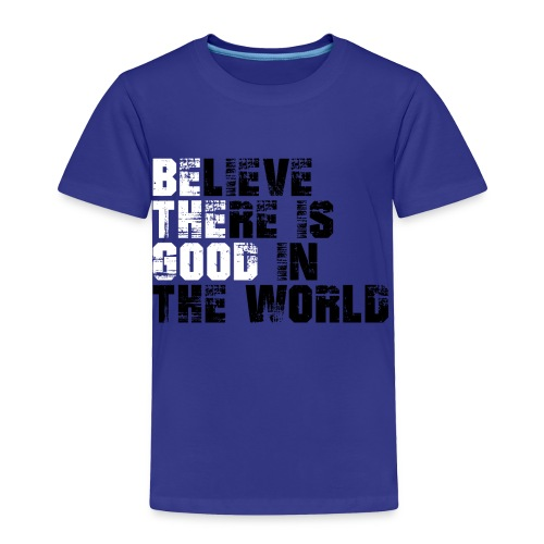 Be The Good - Toddler Premium T-Shirt