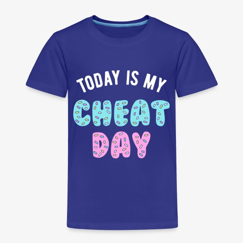 Today Is My Cheat Day - Toddler Premium T-Shirt