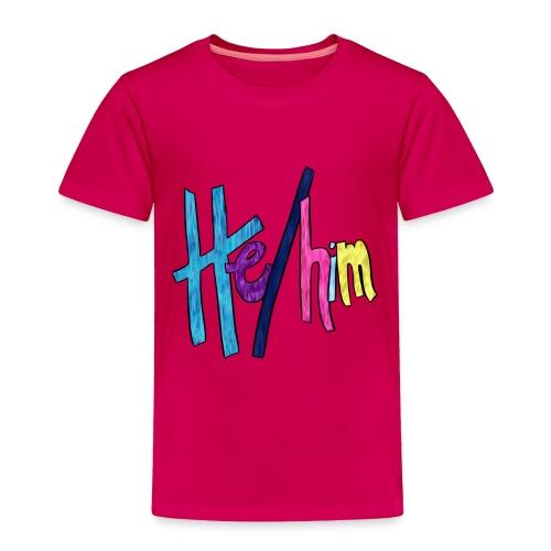He/Him 1 - Small (Nametag) - Toddler Premium T-Shirt
