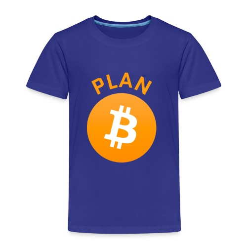 Plan B - Bitcoin - Toddler Premium T-Shirt