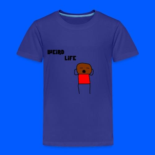 Weird Life - Toddler Premium T-Shirt