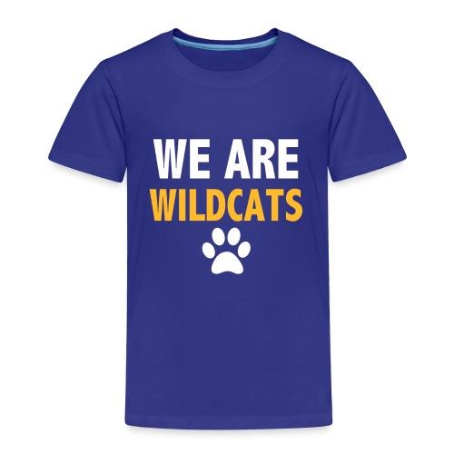 We Are Wildcats - Toddler Premium T-Shirt
