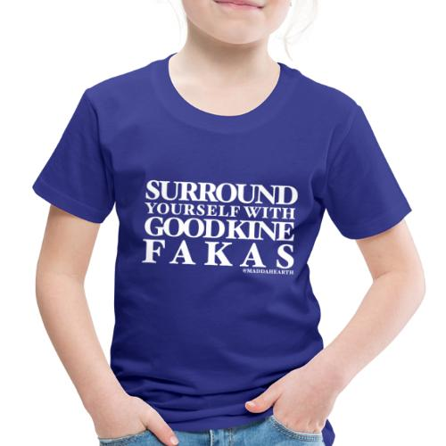 goodkinefakas - Toddler Premium T-Shirt