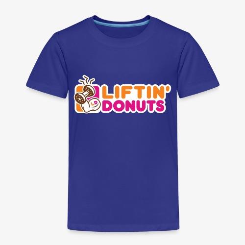 Liftin' Donuts - Toddler Premium T-Shirt