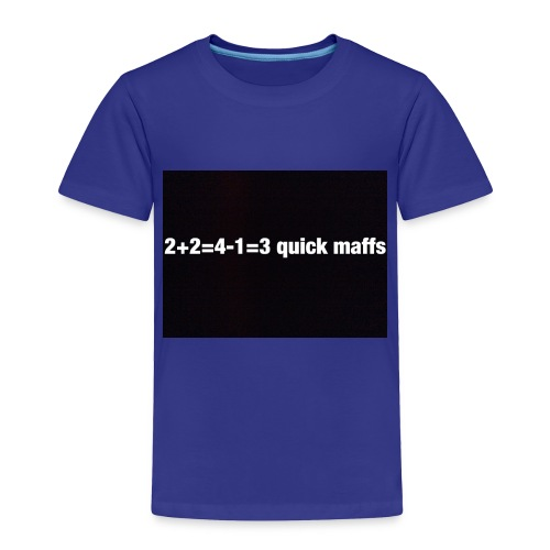 quick maffs - Toddler Premium T-Shirt
