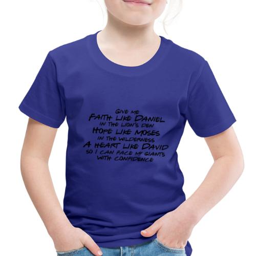 Face Your Giants with Confidence - Toddler Premium T-Shirt