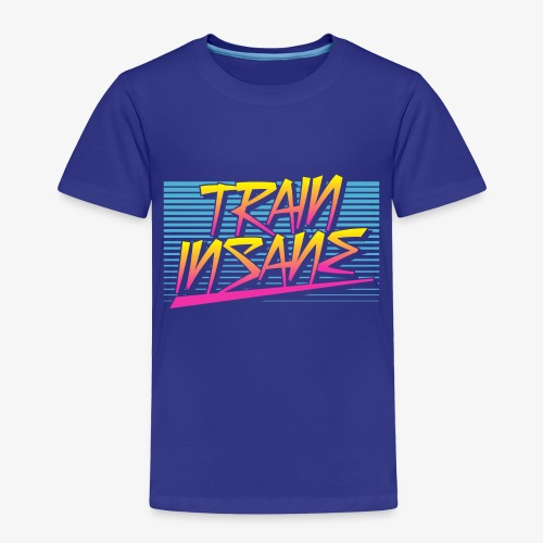 Train Insane Retro - Toddler Premium T-Shirt