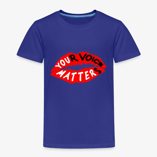 Your Voice Matters - Toddler Premium T-Shirt