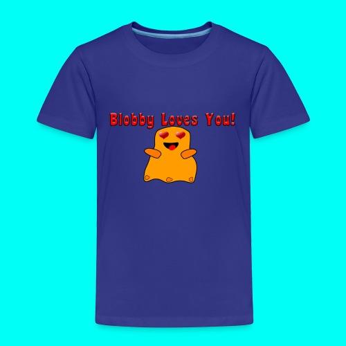 Blobby Loves You Shirt - Toddler Premium T-Shirt