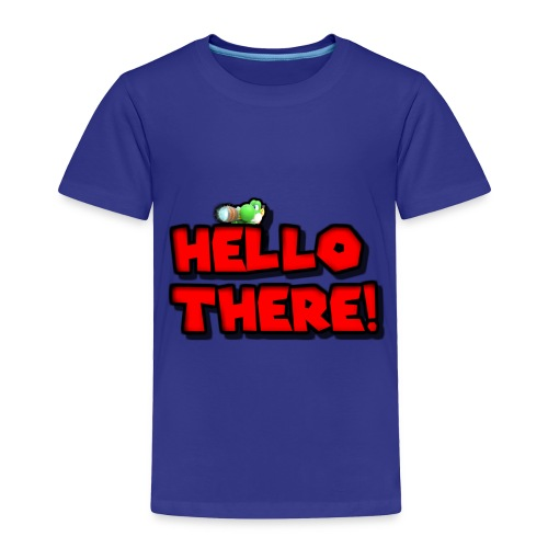 Hello there! - Toddler Premium T-Shirt