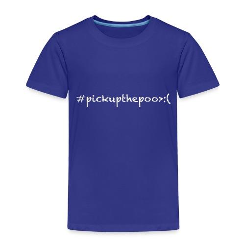 Pick up the poo dog shirt - Toddler Premium T-Shirt