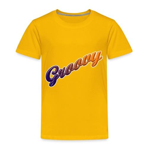 Groovy - Toddler Premium T-Shirt