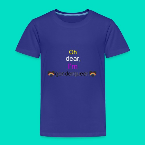 Oh Dear, I'm Genderqueer (with nonbinary colors) - Toddler Premium T-Shirt