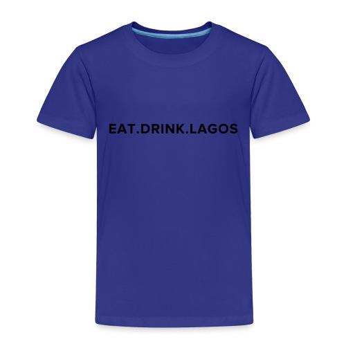 Eat.Drink.Lagos Logo Shirt - Toddler Premium T-Shirt