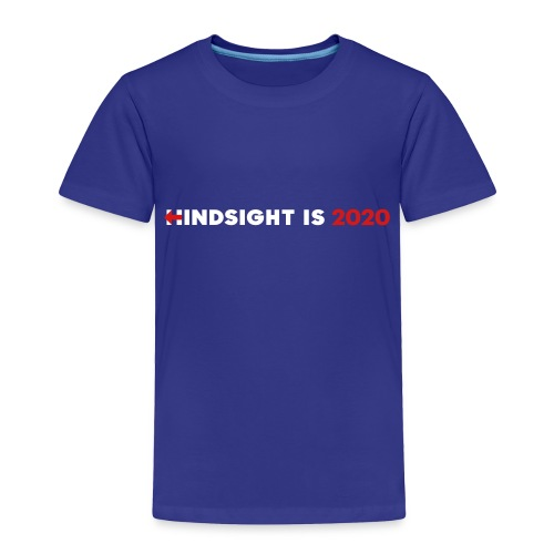 Hindsight Is 2020 - white/red type - Toddler Premium T-Shirt