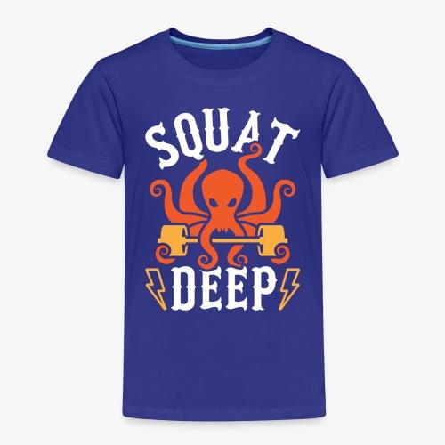 Squat Deep Kraken - Toddler Premium T-Shirt