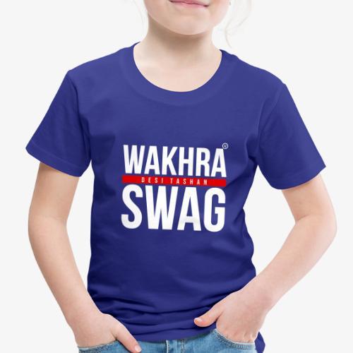Wakhra Swag W - Toddler Premium T-Shirt