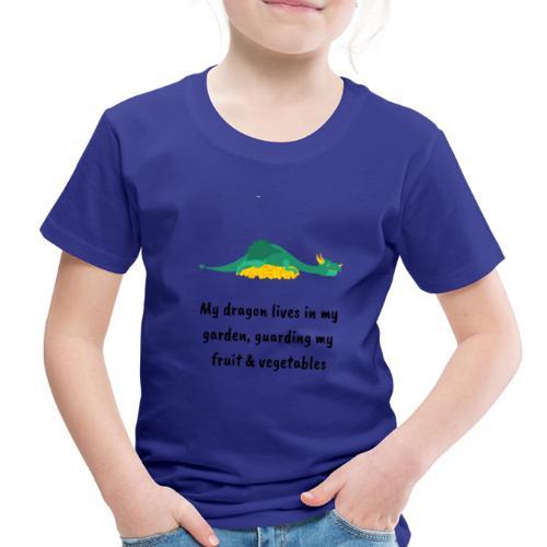 My dragon lives in my garden - Toddler Premium T-Shirt
