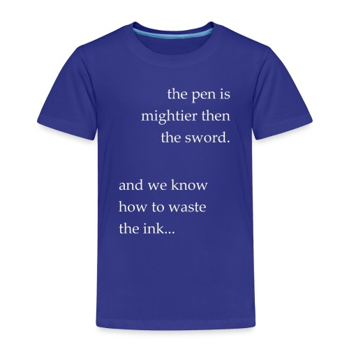 invert the pen is mightier(invert) - Toddler Premium T-Shirt