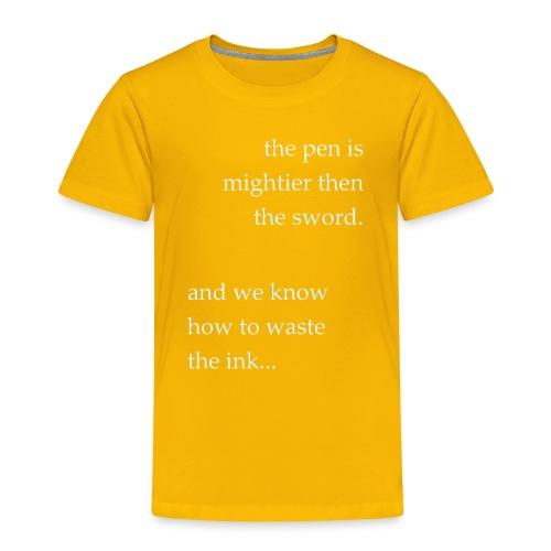 invert the pen is mightier(invert) - Toddler Premium T-Shirt
