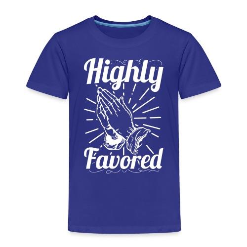 Highly Favored - Alt. Design (White Letters) - Toddler Premium T-Shirt