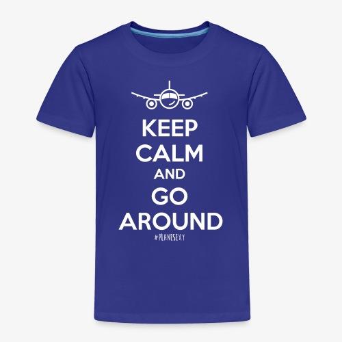 Keep Calm And Go Around - Toddler Premium T-Shirt