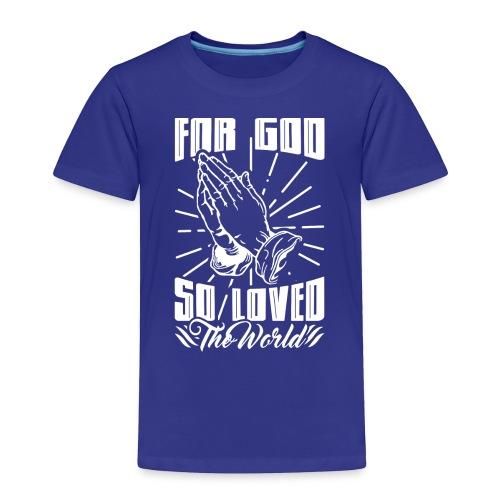For God So Loved The World… - Alt. Design (White) - Toddler Premium T-Shirt