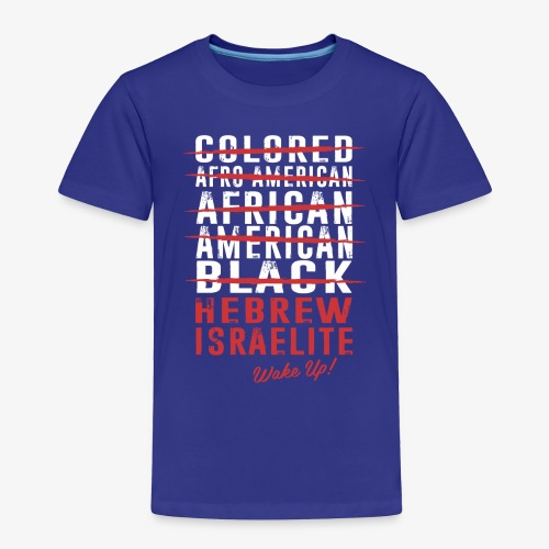 Hebrew Israelite - Toddler Premium T-Shirt