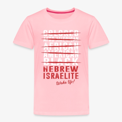 Hebrew Israelite - Toddler Premium T-Shirt