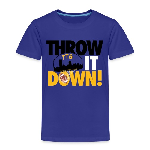 Throw it Down! (Turnover Dunk) - Toddler Premium T-Shirt