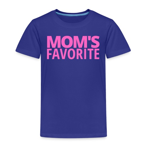 MOM'S FAVORITE (in pink letters) - Toddler Premium T-Shirt