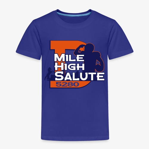 MIle High Salute - Toddler Premium T-Shirt