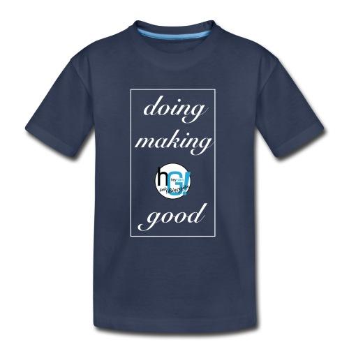 doing good shirt - Toddler Premium T-Shirt