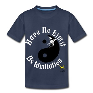 Have No Limit As Limitation - Toddler Premium T-Shirt